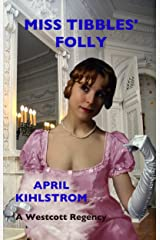 Miss Tibbles' Folly (Westcott Series Book 6) Kindle Edition