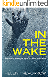 In the Wake: Secrets always rise to the surface