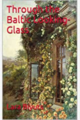 Through the Baltic Looking-Glass Kindle Edition