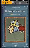 El bando perdedor: La historia del último caballero medieval (Medievalario nº 2)