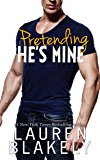 Pretending He's Mine (Caught Up in Love Book 2)