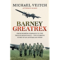 Barney Greatrex: From Bomber Command to the French Resistance - the stirring story of an Australian hero