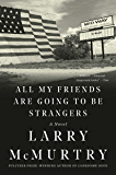 All My Friends Are Going to Be Strangers: A Novel