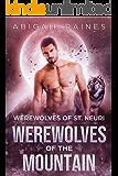 Werewolves of the Mountain (Werewolves of St. Neuri Book 1)