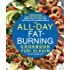 The All-Day Fat-Burning Cookbook: Turbocharge Your Metabolism with More Than 125 Fast and Delicious Fat-Burning Meals