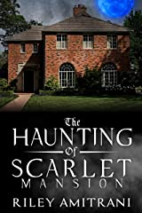 The Haunting of Scarlet Mansion Kindle Edition