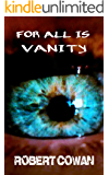 For all is Vanity