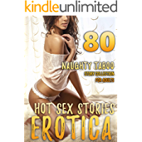 HOT SEX STORIES FOR NAUGHTY ADULTS (80 EXPLICIT TABOO EROTICA SHORT STORY COLLECTION)