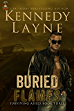 Buried Flames (Surviving Ashes, Book Three)