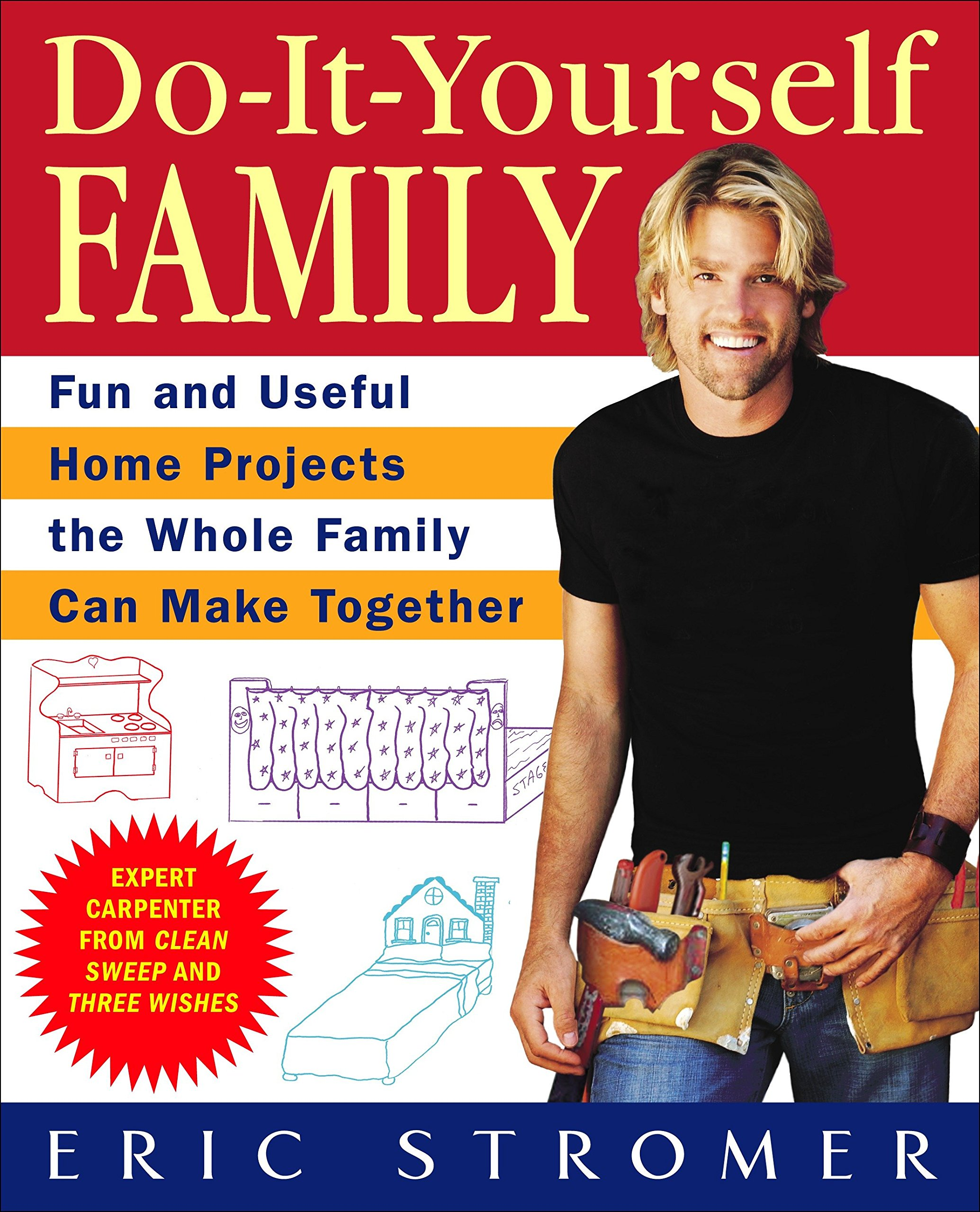 Do it yourself family fun and useful home projects the whole family do it yourself family fun and useful home projects the whole family can make together eric stromer 9780553384024 amazon books solutioingenieria Gallery