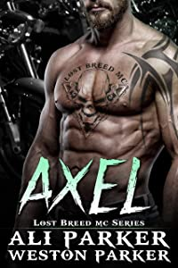 Axel: (A Gritty Bad Boy MC Romance) (The Lost Breed MC Book 2)