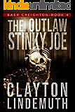 The Outlaw Stinky Joe (Baer Creighton Book 4)