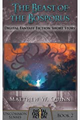 The Beast of the Bosporus: Digital Fantasy Fiction Short Story (Uncommon Senses) Kindle Edition