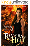 Rivers of Hell (Shadows of the Immortals Book 3)