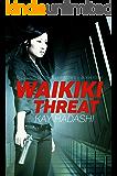 Waikiki Threat (The Honolulu Thriller Series Book 4)