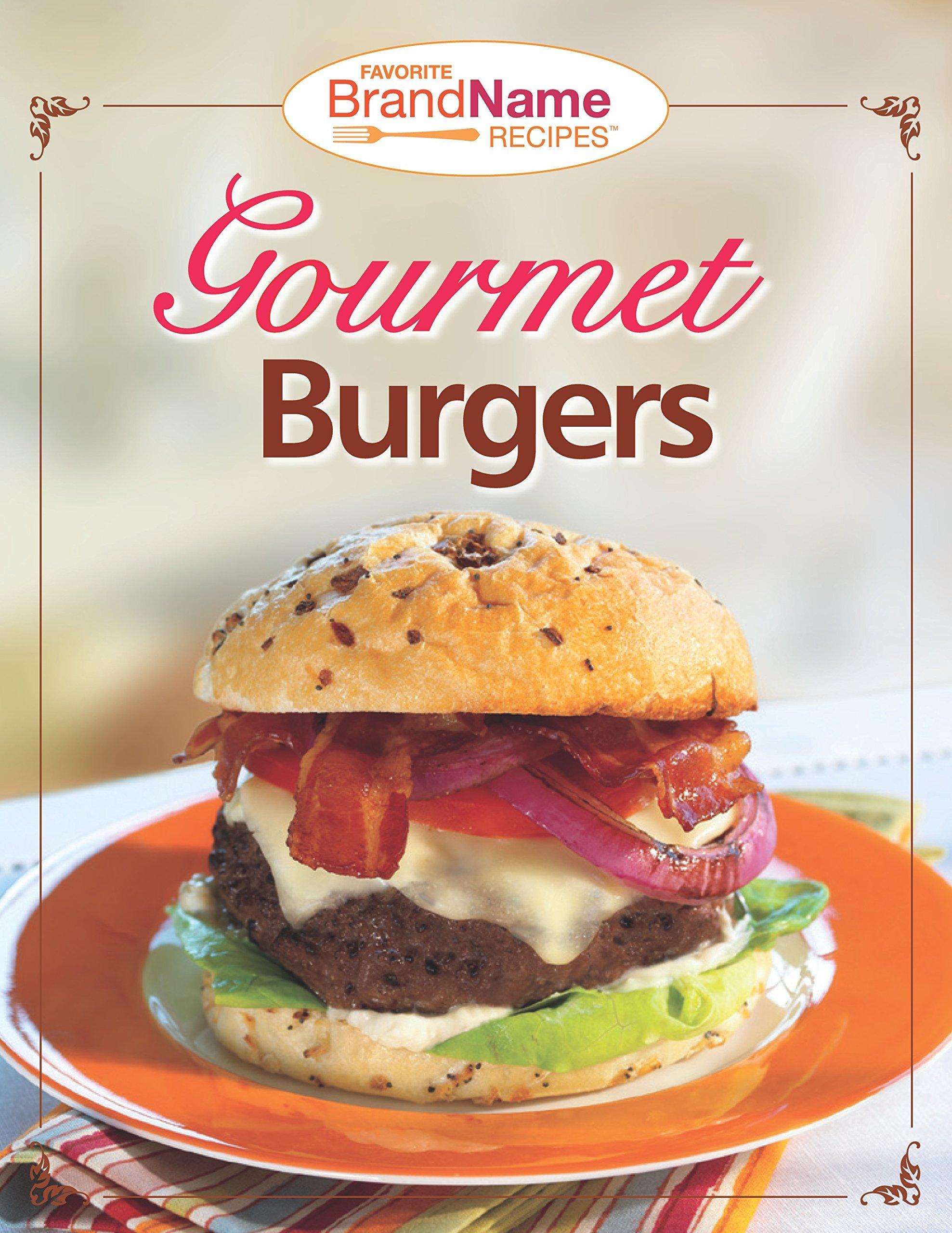 Favorite Brand Name Recipes™ - Gourmet Burgers PDF