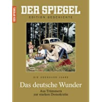 DER SPIEGEL EDITION GESCHICHTE 1/2017: Das deutsche Wunder