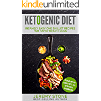 Ketogenic Diet: 60 Insanely Quick and Easy Recipes for Beginners (Keto, Ketosis, Low Carb, Cookbook, Low Salt)