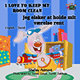 I Love to Keep My Room Clean Jeg elsker at holde mit værelse rent  (English Danish Bilingual Collection) (Danish Edition)