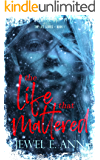 The Life That Mattered (The Life Series Book 1)