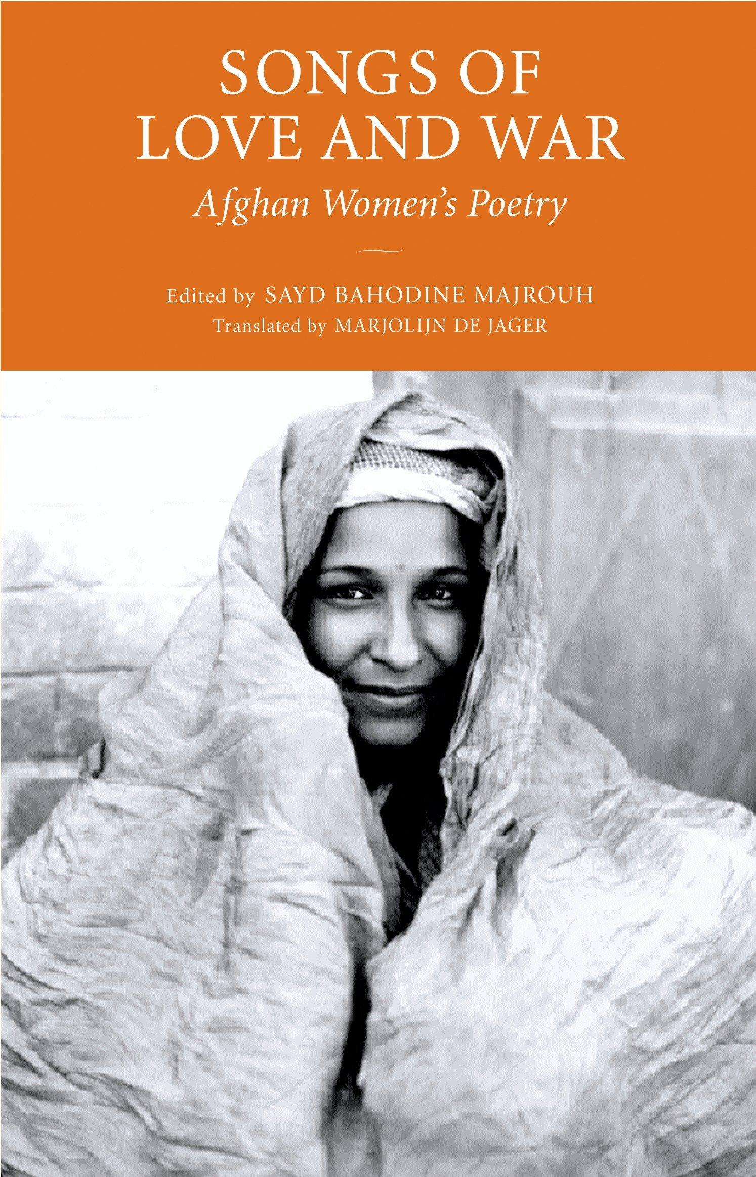 Songs of Love and War: Afghan Women's Poetry PDF