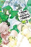 Is It Wrong to Try to Pick Up Girls in a Dungeon?, Vol. 5 (light novel)