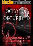 Océanos de Oscuridad (Spanish Edition)