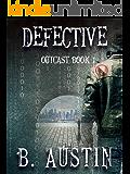 Defective (Outcast Book 1)