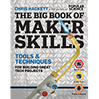 The Big Book of Maker Skills: Tools & Techniques for Building Great Tech Projects