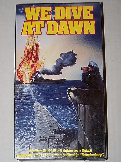 We Dive at Dawn VHS: Exciting World War II Action as a British submarine  sinks the German battleship Brandenburg