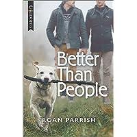 Better Than People: An LGBTQ Romance: 1
