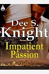 Impatient Passion Kindle Edition