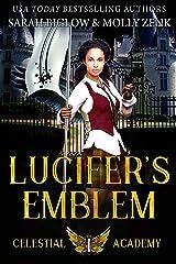 Lucifer's Emblem: A Paranormal Academy Romance (Celestial Academy Book 1) Kindle Edition