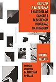 Os fuzis e as flechas: História de sangue e resistência indígena na ditadura