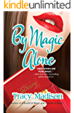 By Magic Alone (Magic Series Book 4)