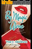 By Magic Alone (Magic Series)