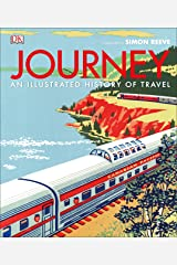 Journey: An Illustrated History of Travel Kindle Edition