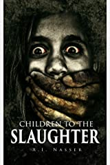 Children To The Slaughter: Scary Horror Story with Supernatural Suspense (Slaughter Series Book 1) Kindle Edition