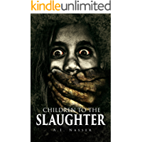 Children To The Slaughter: Scary Horror Story with Supernatural Suspense (Slaughter Series Book 1) book cover