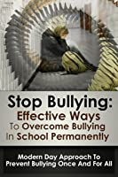Bullying: Stop Bullying; Effective Ways To