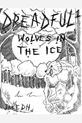 Dreadful: Wolves in the Ice Kindle Edition