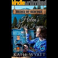 Helen's Hotel Fiasco: Montana Mail Order Brides (Brides of Bedford Series Book 9)