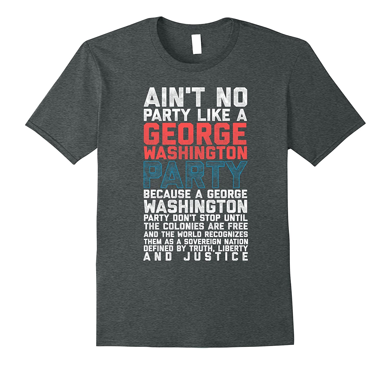 4th of July George Washington Party Funny Patriotic T-Shirt