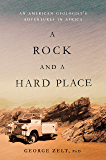 A Rock and a Hard Place:: An American Geologist's Adventures in Africa