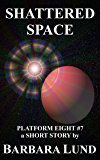 Shattered Space (Platform Eight Book 7)