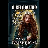 O Relojoeiro: Uma Novela (Edição Português): Português do Brasil - Brazilian Portuguese Edition