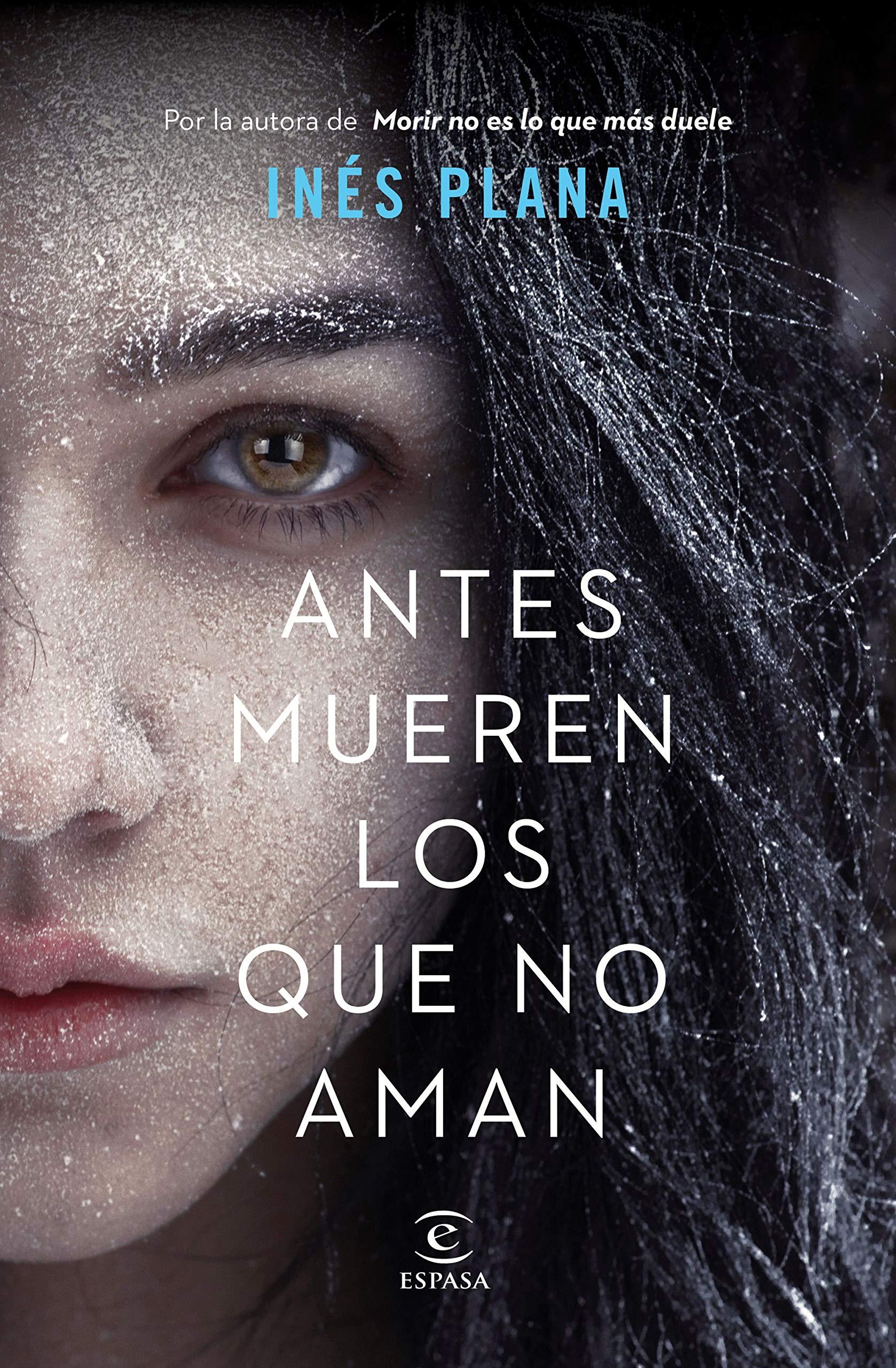 Antes mueren los que no aman (ESPASA NARRATIVA): Amazon.es: Plana ...