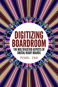 Digitizing Boardroom: The Multifaceted Aspects of Digital Ready Boards (Digital Master Book 7)