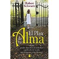 Plan de tu alma, el: Ahora Puedes Descubrir el Verdadero Significado de la Vida Que Planeaste Antes de Nacer (AÑO 2014)
