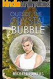 Outside The Crystal Bubble